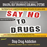 Stop Drug Addiction - Subliminal & Ambient Music Therapy