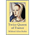 Twice Queen of France: Anne of Brittany