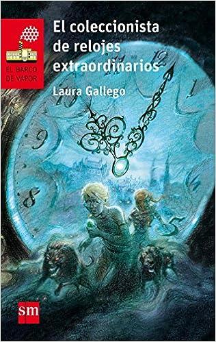 El coleccionista de relojes extraordinarios El Barco de Vapor Roja: Amazon.es: Laura Gallego, Enrique Jiménez Corominas: Libros