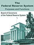 The Federal Reserve System Purposes and Functions, Board of Governors of the Federal Reserve System, 0894991965
