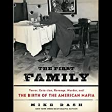 Terror, Extortion, Revenge, Murder, and the Birth of the American Mafia  - Mike Dash