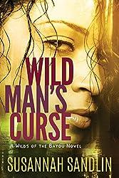 Wild Man's Curse (Wilds of the Bayou Book 1)