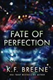 Fate of Perfection (Finding Paradise) (Paperback) ~ K.F. Breene Cover Art