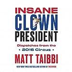 Insane Clown President | Matt Taibbi