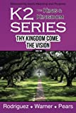 img - for K2 Series, Thy Kingdom Come: The Vision (Volume 2) book / textbook / text book