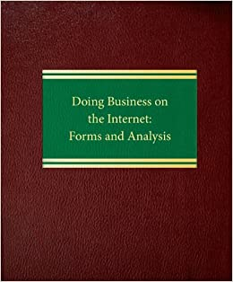 Doing Business on the Internet: Forms and Analysis (Intellectual Property Law Series)