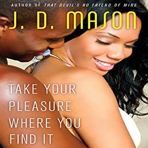 Take Your Pleasure Where you Find It Audiobook