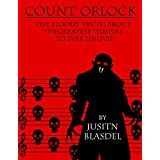 Count Orlok: The Bloody Truth About The Greatest Vampire To Ever Un-Live