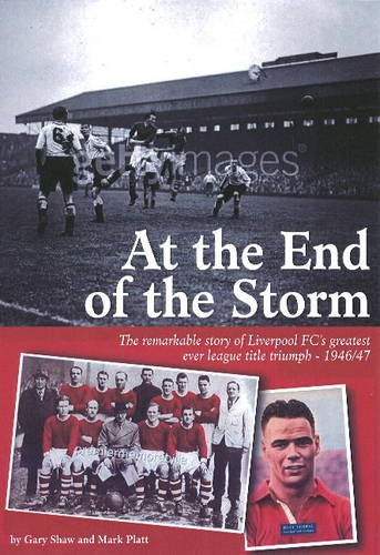 Download At the End of the Storm: The Remarkable Story of Liverpool FC's Greatest Ever League Title Triumph - 1946/47 ebook
