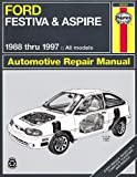 Ford Festiva and Aspire, 1988-1997 (Haynes Manuals)