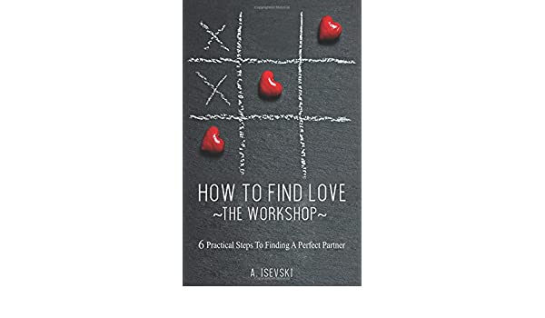 6 steps to finding the best love ever
