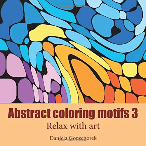 Amazon.com: Abstract Coloring Motifs 3: Relax With Art (Artistic Coloring  Books) (9781077829206): Gonschorek, Daniela: Books