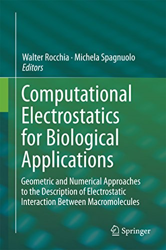Download Computational Electrostatics for Biological Applications: Geometric and Numerical Approaches to the Description of Electrostatic Interaction Between Macromolecules Pdf