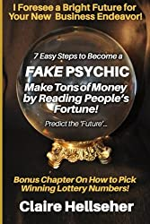 7 Easy Steps to Become a Fake Psychic: [Novelty Notebook]