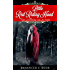 Little Red Riding Hood: The Ultimate Collection (Illustrated. 11 Different versions + Bonus Features)