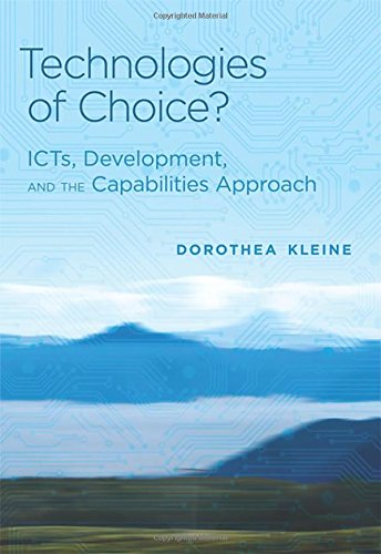 Technologies of Choice?: ICTs, Development, and the Capabilities Approach (The Information Society Series)