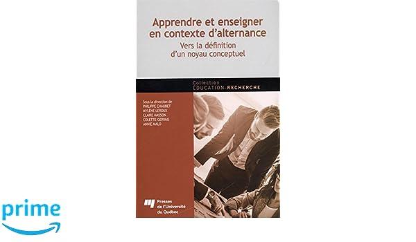 Apprendre et Enseigner en Contexte dAlternance - Vers la Definition dun Noyau Conceptuel Education - Recherche: Amazon.es: Collectif, Philippe Chaubet, ...