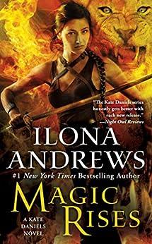 Magic Rises: A Kate Daniels Novel by [Andrews, Ilona]