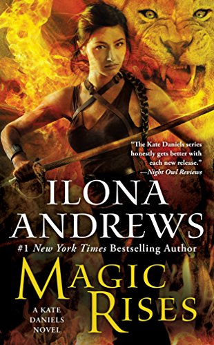 Magic Rises: A Kate Daniels Novel by [Andrews, Ilona]