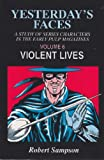 Yesterday's Faces Vol. 6 : Violent Lives, Sampson, Robert, 0879726156