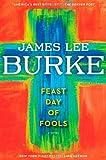 Feast Day of Fools, James Lee Burke, 145164311X