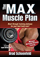 Blast through training plateaus, add lean muscle, and achieve your best body ever with The M.A.X. Muscle Plan.           M.A.X. is an acronym for Mitogen Activated Xtreme training, a scientifically proven program to help you ...