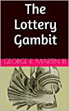 The Lottery Gambit