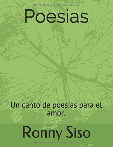 Poesias: Un canto de poesias para el amor. (Spanish Edition) [Ronny Jose Siso] (Tapa Blanda)