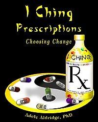I Ching Prescriptions: Choosing Change (English Edition)