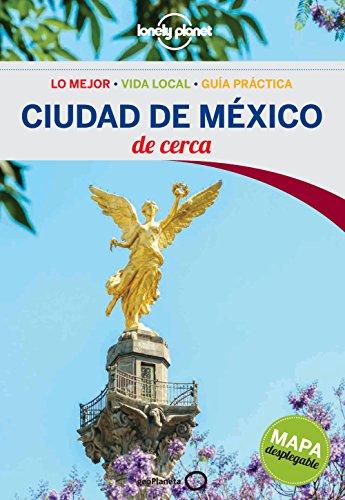 Lonely Planet Ciudad de Mexico de Cerca (Travel Guide) (Spanish Edition)