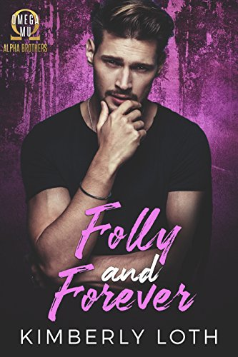 (Folly and Forever (Omega Mu Alpha Brothers Book 3))