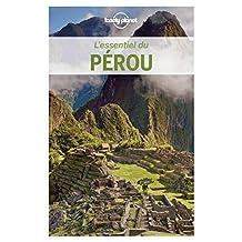 L'essentiel du Pérou: Pour découvrir le meilleur du Pérou