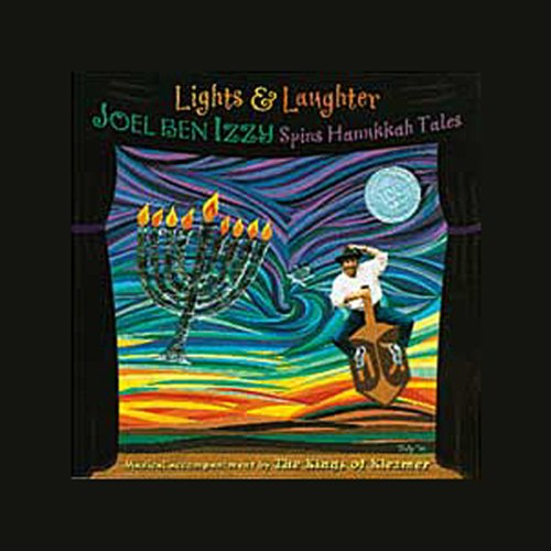 Lights & Laughter: Joel ben Izzy Spins Hanukkah Tales (The Beggar King And The Secret Of Happiness)