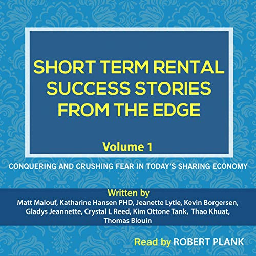 Pdf Travel Short Term Rental Success Stories from the Edge, Volume 1: Conquering and Crushing Fear in Today's Sharing Economy