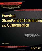 Practical SharePoint 2010 Branding and Customization Front Cover