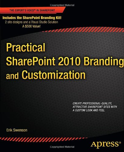 [PDF] Practical SharePoint 2010 Branding and Customization Free Download | Publisher : Apress | Category : Computers & Internet | ISBN 10 : 1430240261 | ISBN 13 : 9781430240266