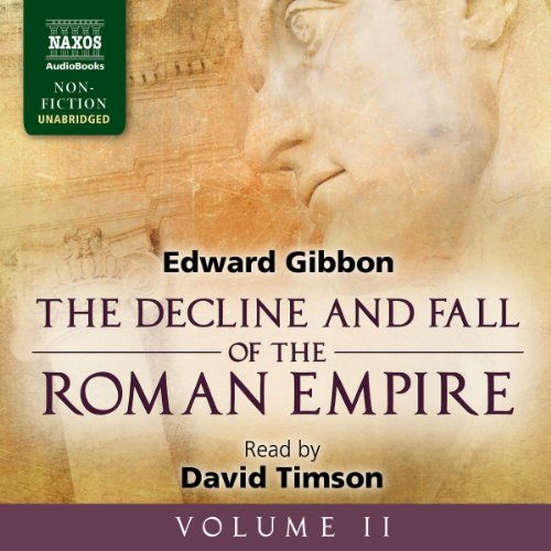 The Decline and Fall of the Roman Empire, Volume II by Naxos AudioBooks