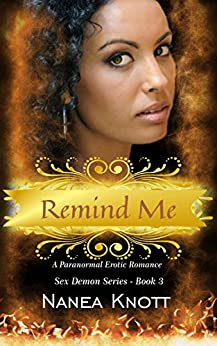 Remind Me (Sex Demon Series Book 3) by [Knott, Nanea]