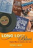 Long Lost Blues: Popular Blues in America, 1850-1920 (Music in American Life)