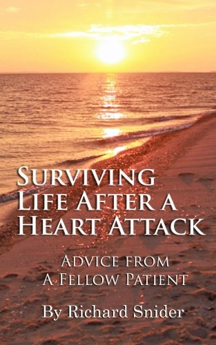 Surviving Life After A Heart Attack: Advice from a Fellow Patient