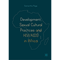 Development, Sexual Cultural Practices and HIV/AIDS in Africa (English Edition)