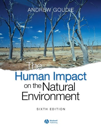 The Human Impact on the Natural Environment: Past,...
