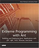 img - for Extreme Programming with Ant: Building and Deploying Java Applications with JSP, EJB, XSLT, XDoclet, and JUnit book / textbook / text book