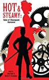 """""""Hot and Steamy - Tales of Steampunk Romance"""" av Jean Rabe"""
