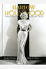 Harlow in Hollywood: The Blonde Bombshell in the Glamour Capital, 1928-1937 Hardcover