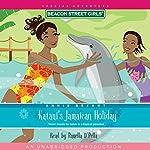 Katani's Jamaican Holiday: Beacon Street Girls Special Adventure | Annie Bryant