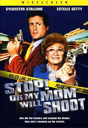 Image result for stop or my mom will shoot