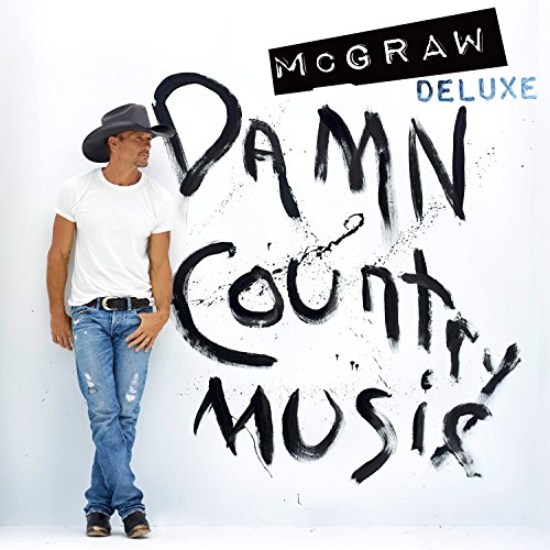 Tim McGraw: Damn Country Music [Deluxe Edition]