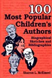100 Most Popular Children's Authors, Sharron L. McElmeel, 1563086468