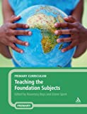 Teaching the Foundation Subjects, Spink, Elaine, 0826488404